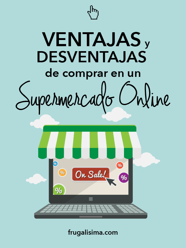 Ventajas y desventajas de comprar en un Supermercado Online