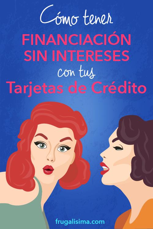 Cómo tener financiación sin intereses con tus tarjetas de crédito