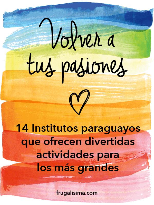 Volver a tus pasiones: 14 Institutos paraguayos que ofrecen divertidas actividades para los más grandes