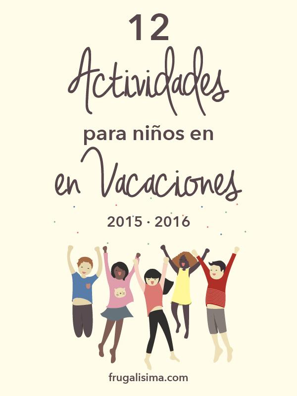 12 actividades para niños en vacaciones 2015 2016-01