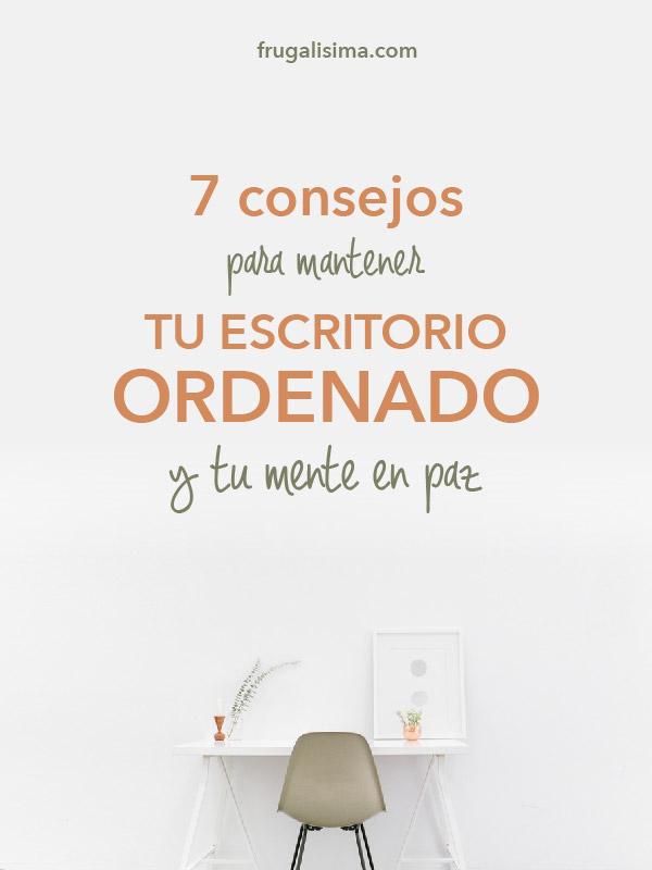 7 consejos para mantener tu escritorio ordenado y tu mente en paz | Frugalisima