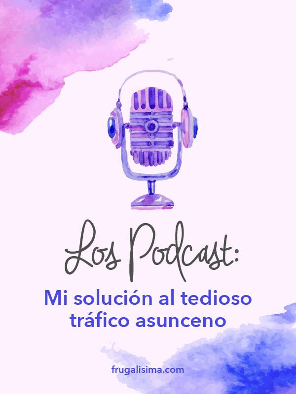 los-podcast-mi-solucion-al-tedioso-trafico-asunceno-frugalisima