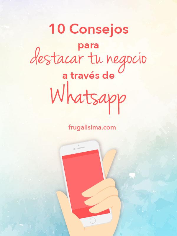 10 Consejos para destacar tu negocio a través de Whatsapp - FRUGALISIMA