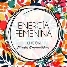 De esto hablarán las 5 Madres Emprendedoras en Energía Femenina