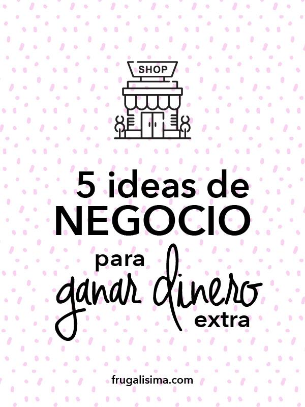 5 ideas de negocio para ganar dinero extra | FRUGALISIMA