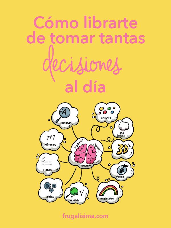Cómo librarte de tomar tantas decisiones al día | Frugalisima