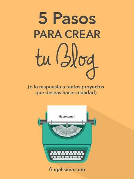 5 Pasos para crear un blog - Frugalisima
