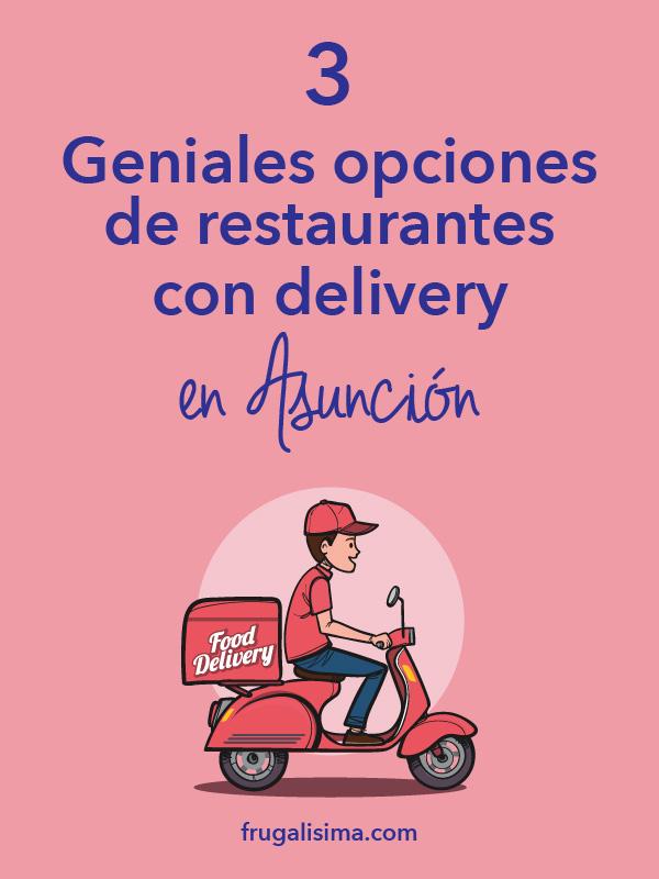 3 Geniales opciones de restaurantes con delivery en Asunción | Frugalisima